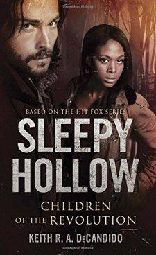 Sleepy Hollow: Children of the Revolution by Keith R.A. DeCandido| wearewordnerds.com