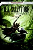 The Last Threshold: Neverwinter Saga, Book IV (The Legend of Drizzt 23)