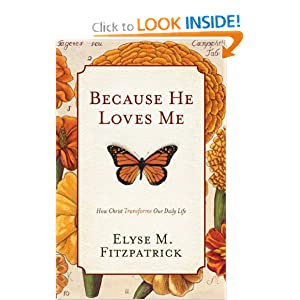 Because He Loves Me (Paperback Edition): How Christ Transforms Our Daily Life