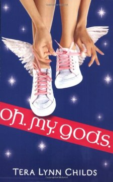 Oh. My. Gods. by Tera Lynn Childs  wearewordnerds.com