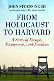 From Holocaust to Harvard: A Story of Escape, Forgiveness, and Freedom