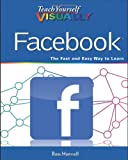 Teach Yourself VISUALLY Facebook (Teach Yourself VISUALLY (Tech))