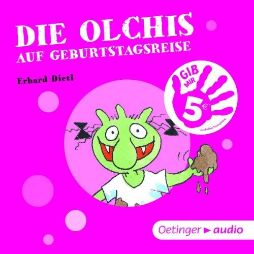 Die Olchis auf Geburtstagsreise - Gib mir 5! (Oetinger Media)