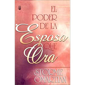 El Poder De LA Esposa Que Ora/the Power of a Praying Wife (Spanish Edition)