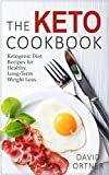 The Keto Cookbook: Ketogenic Diet Recipes for Weight Loss