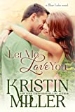 Let Me Love You (Blue Lake Series, Book 4)
