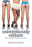Unintentionally Celibate