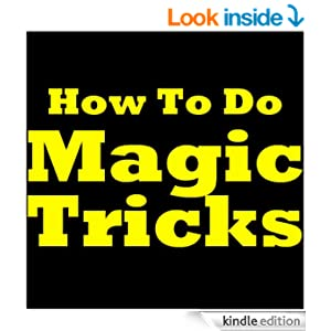 How To Do Magic Tricks - Easy Magic Tricks For Beginners ...