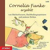 Cornelia Funke erzählt von Bücherfressern, Dachbodengespenstern und anderen Helden: Gesamtausgabe