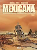 Mexicana, tome 1