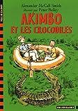 Akimbo et les crocodiles par  Alexander McCall Smith