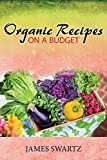 Organic Recipes on a Budget