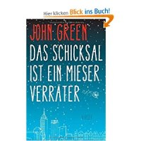 Das Schicksal ist ein mieser Verräter / John Green