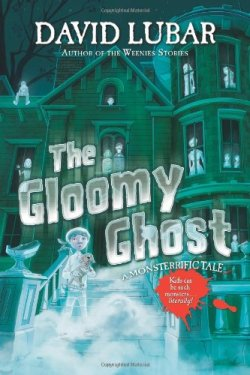 The Gloomy Ghost: A Monsterrific Tale (Monsterrific Tales) by David Lubar | Featured Book of the Day | wearewordnerds.com