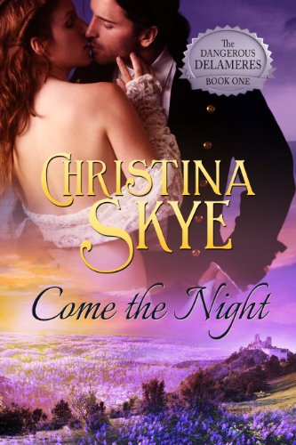 Come the Night (The Dangerous Delameres - Book 1)