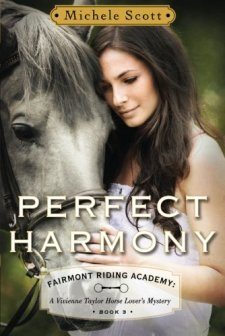 Perfect Harmony: A Vivienne Taylor Horse Lover's Mystery (Fairmont Riding Academy Book 3) by Michele Scott| wearewordnerds.com