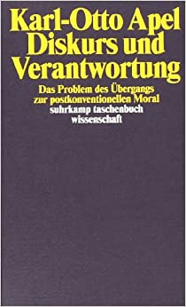 Diskurs und Verantwortung: Das Problem des Übergangs zur postkonventionellen Moral suhrkamp taschenbuch wissenschaft: Amazon.de: Karl-Otto Apel: Bücher