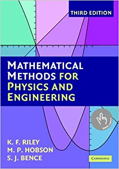 Mathematical Methods for Physics and Engineering (3rd edition): A Comprehensive Guide: Amazon.co.uk: K. F. Riley, M. P. Hobson, S. J. Bence: 9780521679718: Books