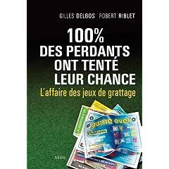 100% des perdants ont tenté leur chance : Laffaire des jeux de grattage de Gilles Delbos