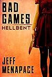 Bad Games: Hellbent - A Dark Psychological Thriller (Bad Games Series Book 3)