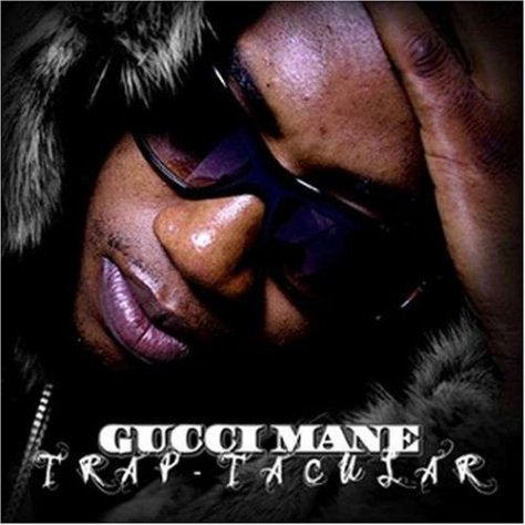 Gucci Mane-Trap-Tacular-CD-FLAC-2008-FLACME Download