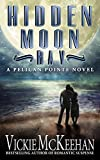 Hidden Moon Bay (A Pelican Pointe Novel Book 2)