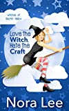 Love the Witch, Hate the Craft (The Witches of Secret Hallow Book 1)