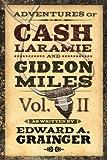 Adventures of Cash Laramie and Gideon Miles Vol. II (Cash Laramie & Gideon Miles Series)
