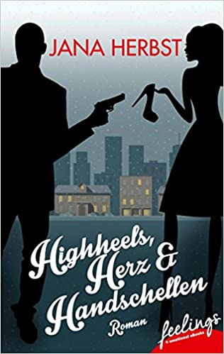 Higheels, Herz&Handschellen Book Cover