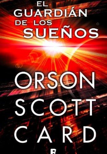 El guardián de los sueños de Orson Scott Card