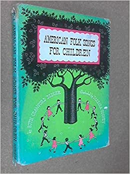 American Folk Songs for Children / In Home, School and ...