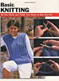 Basic Knitting: All the Skills and Tools You Need to Get Started (How To Basics)