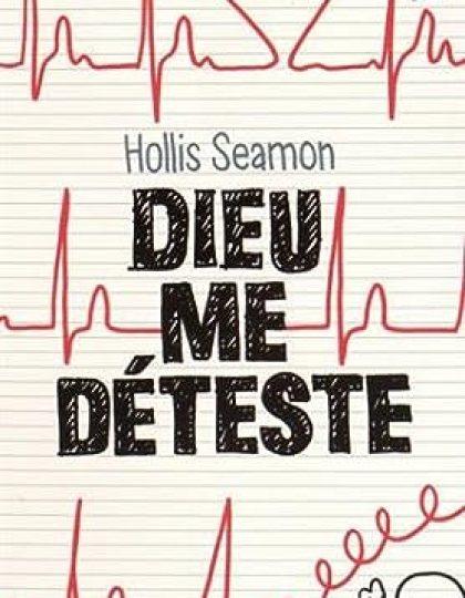 Dieu me déteste - Hollis Seamon 2015