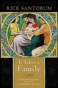 "Cover of ""It Takes a Family: Conservatism..."