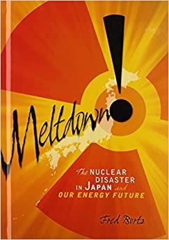 Amazon.com: Meltdown!: The Nuclear Disaster in Japan and ...