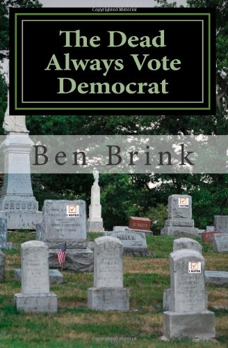 The Dead Always Vote Democrat: But Our Troops Don't Get to Vote