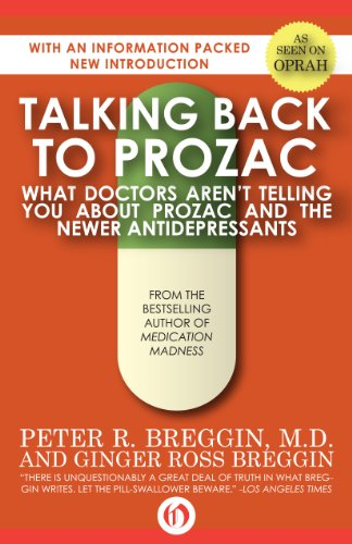 Talking Back to Prozac: What Doctors Won't Tell You About Prozac and the Newer Antidepressants