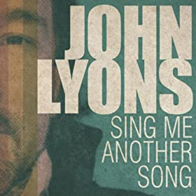 JOHN LYONS Sing Me Another Song