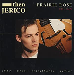 Then Jerico - Prairie Rose - Amazon.com Music
