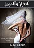 Legally Wed: A Lawyers in Love Novella