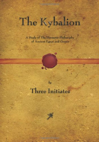 Book Review - The Kybalion - mystic, mysticism, hermetic philosophy