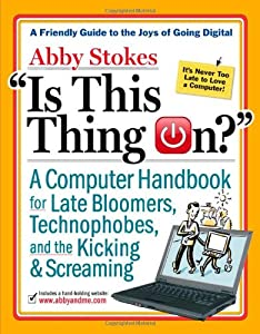 "Cover of ""Is This Thing On?: A Late Bloom..."