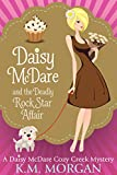 Daisy McDare And The Deadly Rock Star Affair (Cozy Mystery) (Daisy McDare Cozy Creek Mystery Book 5)