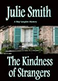 The Kindness of Strangers (Skip Langdon Mystery #6) (The Skip Langdon Series)