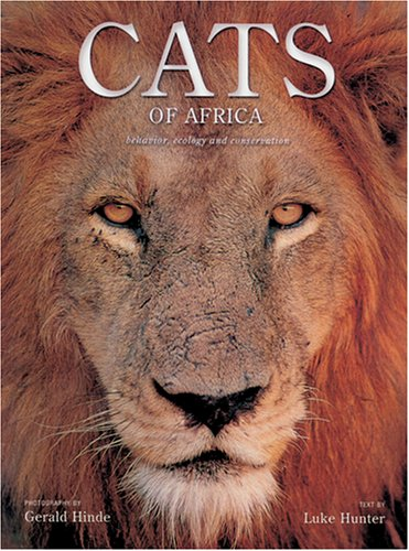 Cats of Africa: Behavior, Ecology, and Conservation