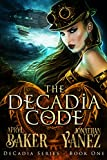 The Decadia Code (Decadia Series Book 1)