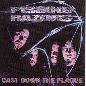 Pissing Razors - Cast Down The Plague