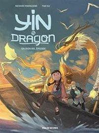 Yin et le dragon, tome 1 : Créatures célestes par Marazano