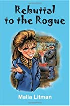 Rebuttal to the Rogue (Volume 1)