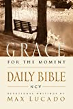 Grace For The Moment Daily Bible, NCV: Spend 365 Days reading the Bible with Max Lucado